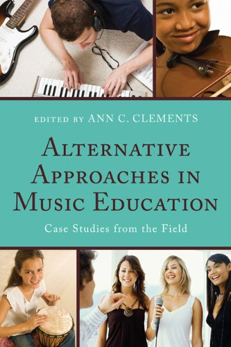 Alternative Approaches in Music Education: Case Studies from the Field
