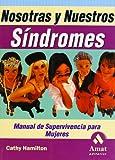 Nosotras y nuestros Sindromes, Cathy Hamilton, 8497350073