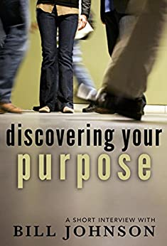 discovering your purpose a short interview with bill johnson pdf