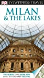 Milan and the Lakes - Dk Eyewitness Travel Guide, Reid Bramblett, 0756694906