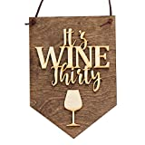 Winery Kitchen Decor It's Wine Thirty Sign, Banner, Kitchen Decor -- Great Gift!