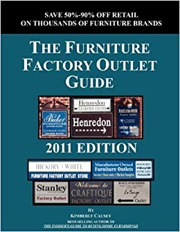 The Furniture Factory Outlet Guide, 2011 Edition: Kimberly