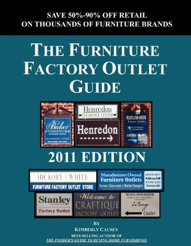 Read Online The Furniture Factory Outlet Guide, 2011 Edition PDF