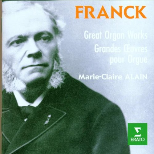 Franck: Great Organ Works [Grandes Oeuvres Pour Orgue] by Erato
