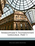 Shakespeare's Testamentary Language, Part, William Lowes Rushton, 1141501961