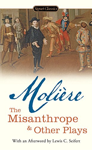(The Misanthrope and Other Plays (Signet Classics))