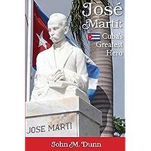 Jose Marti: Cuba's Greatest Hero