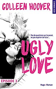 Ugly Love Episode 3 par Colleen Hoover