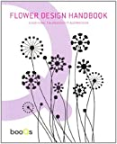 Flower Design Handbook by Ikari Estudio (2009-12-10)