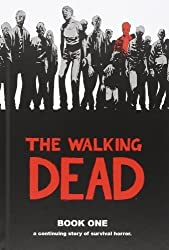 The Walking Dead Book 1: Bk. 1 by Kirkman, Robert (2010) Hardcover