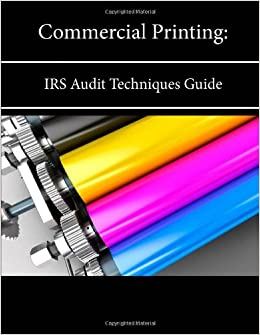 Commercial Printing: Irs Audit Techniques Guide