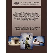 Dinshah P. Ghadiali and Dinshan Spectro-Chrome Institute, Petitioners, V. the United States of America. U.S. Supreme Court Transcript of Record with Supporting Pleadings