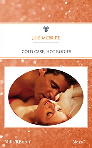 Cold Case, Hot Bodies (Mills & Boon Blaze) (The Wrong Bed, Book 40) (The Wrong Bed series)