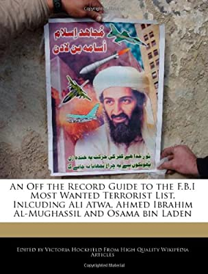 An Off the Record Guide to the F B I Most Wanted Terrorist