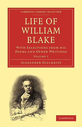 Life of William Blake: With Selections from his Poems and Other Writings (Cambridge Library Collection - History of Printing, Publishing and Libraries) by Cambridge University Press