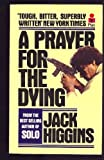 A Prayer for the Dying, Jack Higgins, 0451149947