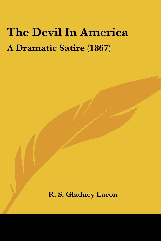 Download The Devil In America: A Dramatic Satire (1867) pdf