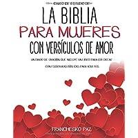 Diario De Estudio De La Biblia Para Mujeres Con Versículos De Amor.: Un Diario De Oración Que Incluye Un Libro Para…