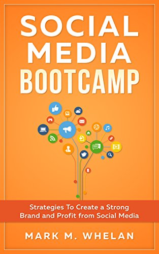 Social Media Boot Camp: Strategies to Create a Strong Brand