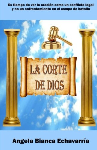 La Corte de Dios (Spanish Edition) [Angela Biancca Echavarria] (Tapa Blanda)