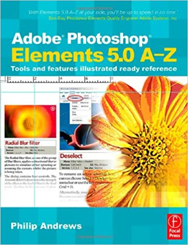 Amazon Adobe Photoshop Elements 5 0 A Z Tools And Features Illustrated Ready Reference Andrews Philip Adobe Photoshop Elements