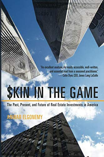 Skin in the Game: The Past, Present, and Future of Real Estate Investments in America (Securitization The Financial Instrument Of The Future)