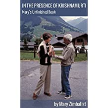In the Presence of Krishnamurti: Mary's Unfinished Book