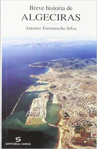 Breve historia de Algeciras (Andalucía en Breve): Amazon.es ...