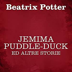 Jemima Puddle-Duck ed altre storie Audiobook