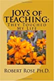 img - for JOYS of TEACHING:: They Touched My Life by Rose Ph.D. Robert (2000-01-05) Paperback book / textbook / text book