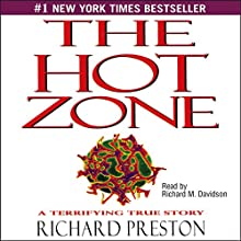 The Hot Zone: A Terrifying True Story Audiobook by Richard Preston Narrated by Richard M. Davidson