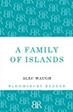 A Family of Islands, Alec Waugh, 1448200458