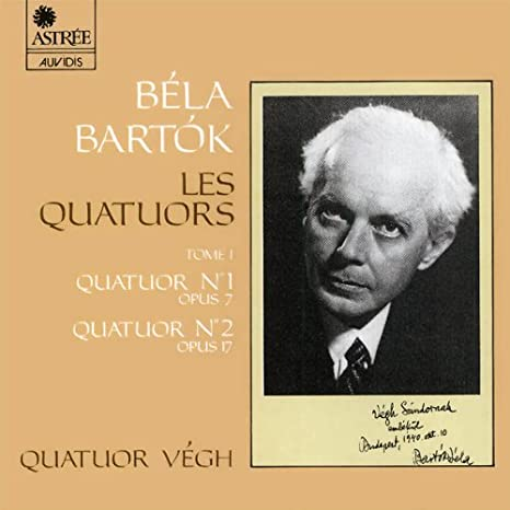 Béla Bartók: The String Quartets, Vol. 1 Quartet No. 1, Opus 7 / Quartet No. 2, Opus 17 Végh Quartet