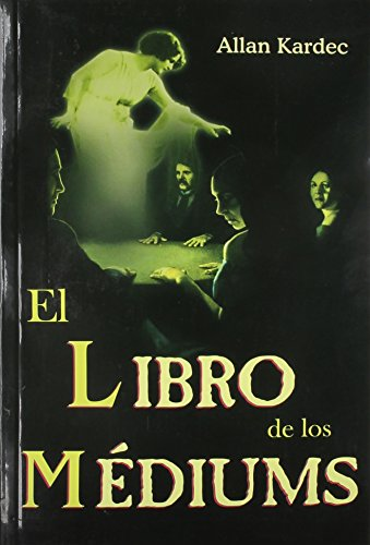 El libro de los mediums/ The Book of the Mediums (Spanish Edition)