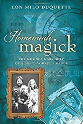 Homemade Magick: The Musings & Mischief of a Do-It-Yourself Magus