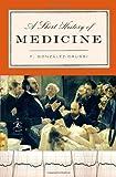 A Short History of Medicine, F. Gonzalez-Crussi, 0812975537