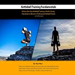 Kettlebell Training Fundamentals: Achieve Pain-Free Kettlebell Training and Build a Strong Foundation to Become a Professional Kettlebell Trainer or Enthusiast | Taco Fleur