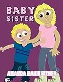 Baby Sister, Amanda Marie Bitner, 1462686842