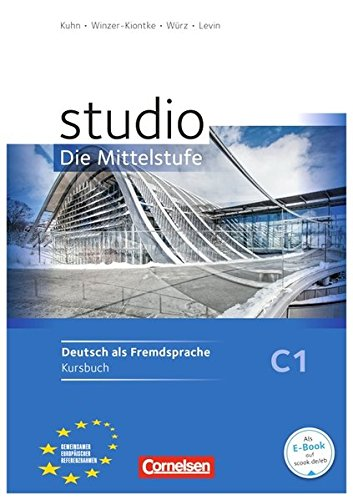 Studio: Die Mittelstufe: C1 - Kursbuch mit Lösungsbeileger
