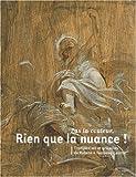 Pas la couleur, rien que la nuance ! : Trompe-l'oeil et grisailles de Rubens à Toulouse-Lautrec