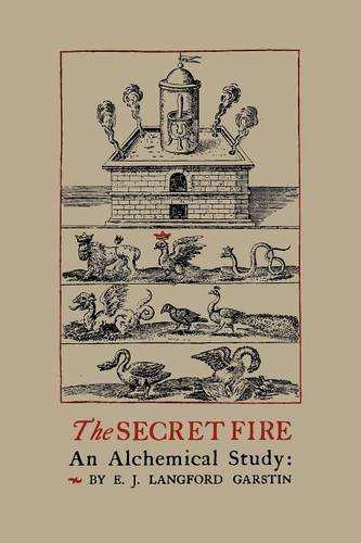 The Secret Fire: An Alchemical Study