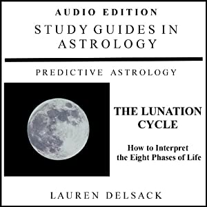 Study Guides in Astrology: The Lunation Cycle Audiobook