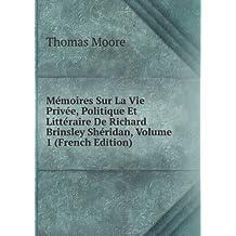 Mémoires Sur La Vie Privée, Politique Et Littéraire De Richard Brinsley Shéridan, Volume 1 (French Edition)
