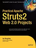 Practical Apache Struts 2 Web 2.0 Projects (Practical Projects)