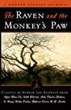 img - for The Raven and the Monkey's Paw: Classics of Horror and Suspense from the Modern Library (Modern Library (Paperback)) book / textbook / text book