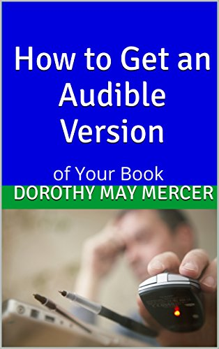 Download PDF How to Get an Audible Version - of Your Book