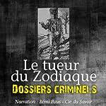 Le tueur du Zodiaque (Dossiers criminels) | John Mac