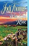 Wild Texas Rose, Jodi Thomas, 0425250377