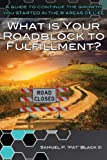 img - for What Is Your Roadblock to Fulfillment? book / textbook / text book