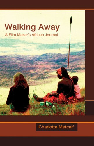 Download Walking Away: A Film Maker's African Journal ebook